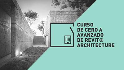 Curso de Cero a Avanzado de Revit Architecture