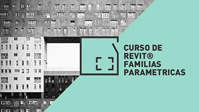 Curso Revit Architecture y Structure Familias Parametricas | Espacio BIM