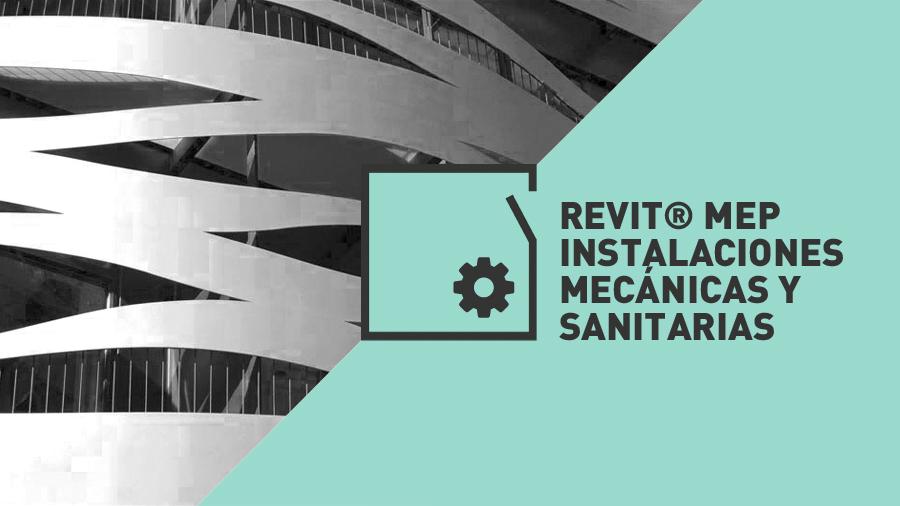 Master Revit Certificado por Autodesk | Revit MEP Instalaciones Mecanicas y Sanitarias